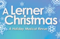 A Lerner Christmas Holiday Musical revue