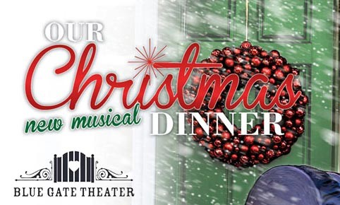 Our Christmas Dinner – Blue Gate Theatre's New Comic Holiday Musical!